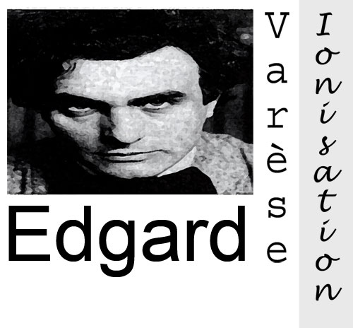 The life and work of edgard varese the father of electronic music